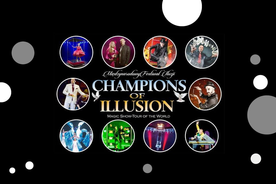 Champions of Illusion - Międzynarodowy Festiwal Iluzjonistów (Łódź 2019)