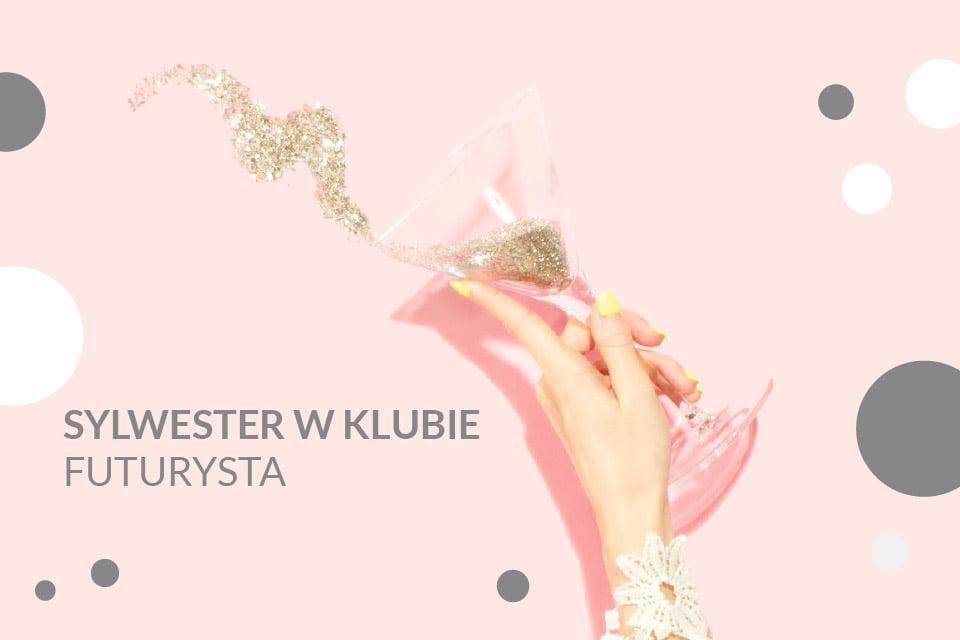 Sylwester w Klubie Futurysta | Sylwester Łódź 2019/2020