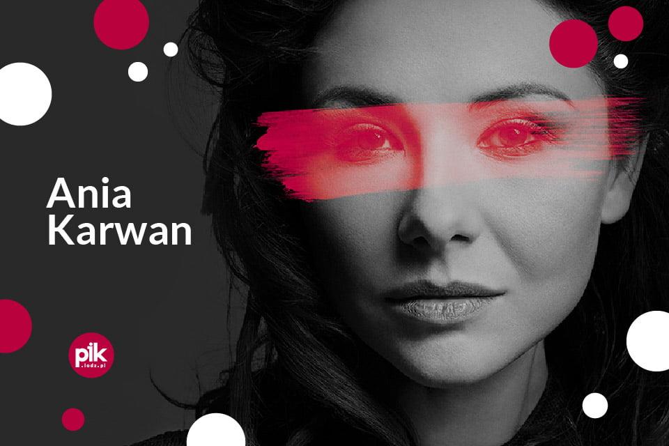 Ania Karwan | koncert (Łódź 2019)