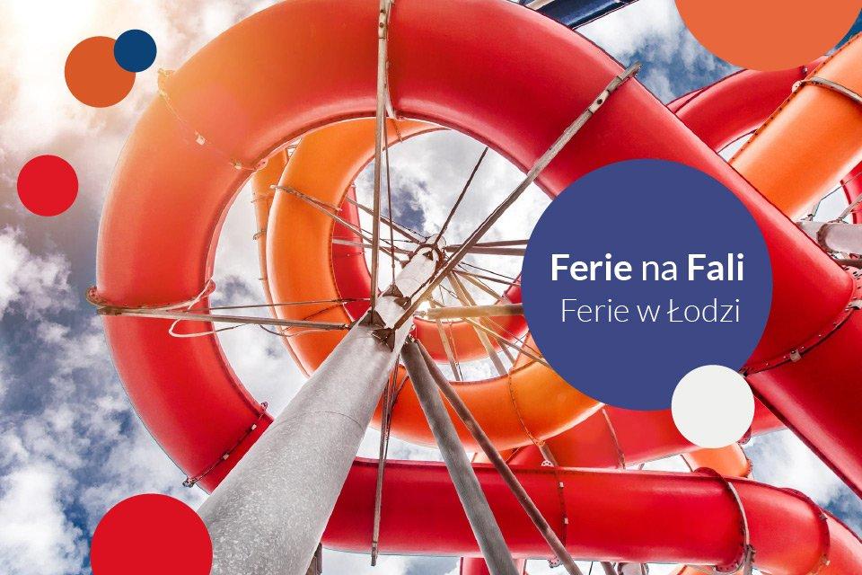 Ferie na FALI | Ferie Łódź 2020