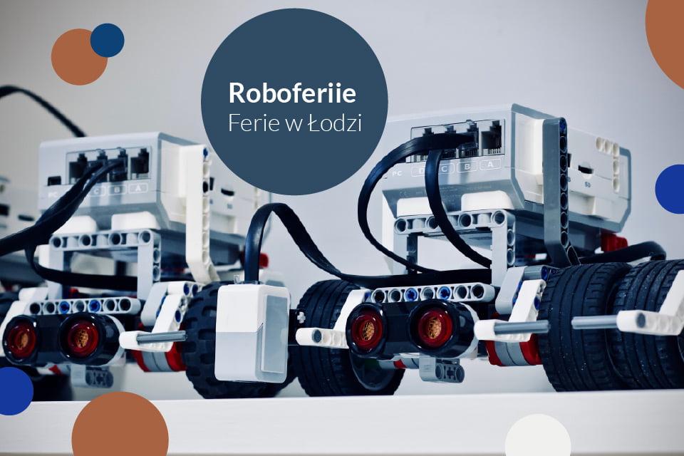 Roboferie w Planecie Robotów | Ferie Łódź 2021