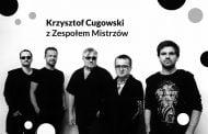 Krzysztof Cugowski | koncert (Łódź 2021)