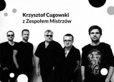 Krzysztof Cugowski | koncert (Łódź 2019)