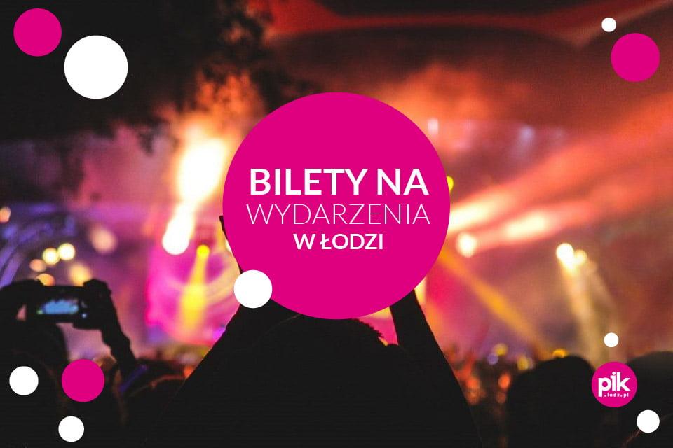 Bilety na koncert w Łodzi