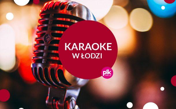 Karaoke Łódź | aktualna lista miejsc karaoke w Łodzi