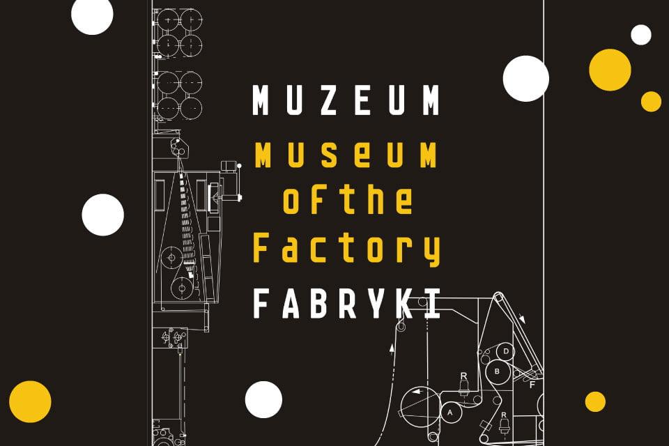 Ferie w Muzeum Fabryki | Ferie Łódź 2020
