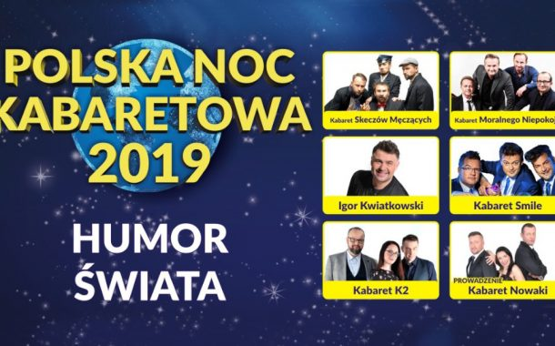 Polska Noc Kabaretowa 2019 – Łódź