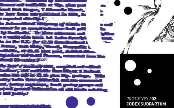 Prototypy 02: Codex Subpartum | wystawa