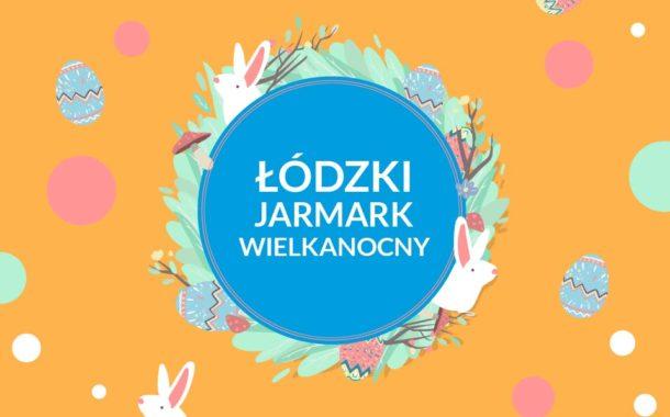 Jarmark Wielkanocny na Piotrkowskiej 2020