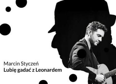 Marcin Styczeń - Lubię gadać z Leonardem | koncert