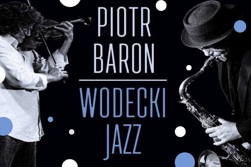 Piotr Baron - Wodecki jazz | koncert