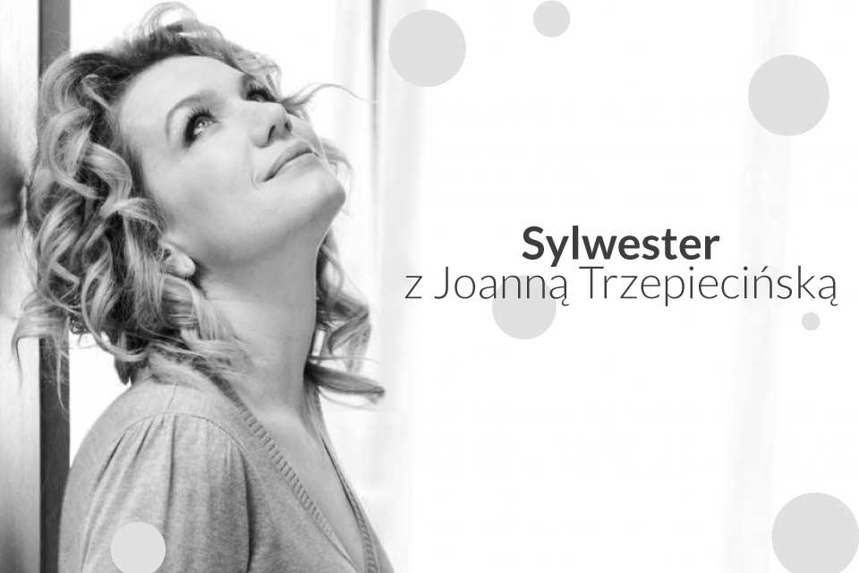 Sylwester z Joanną Trzepiecińską | Sylwester 2019/2020 w Łodzi