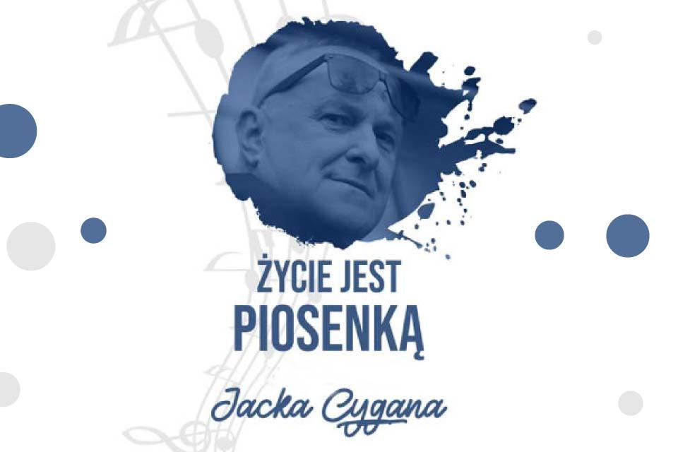 Życie jest piosenką - piosenki Jacka Cygana | koncert