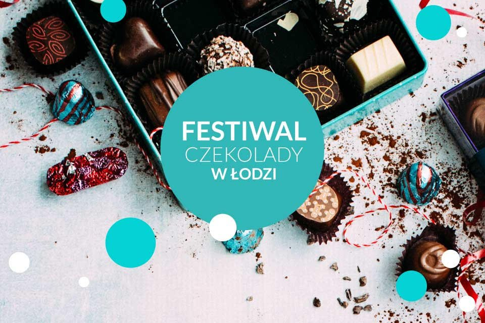 Festiwal Czekolady w Łodzi