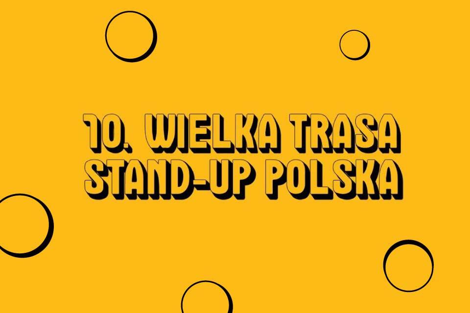 10. Wielka Trasa Stand-up Polska - Łódź