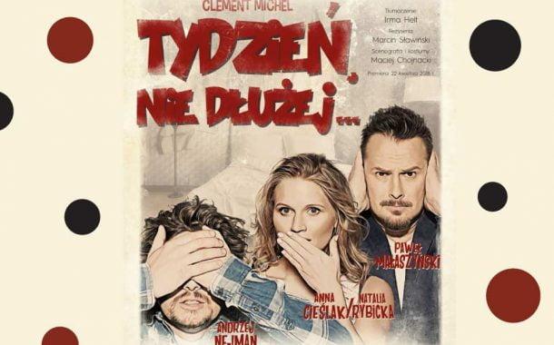 Tydzień, nie dłużej… | spektakl (Łódź 2020)