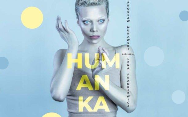 Humanka | spektakl