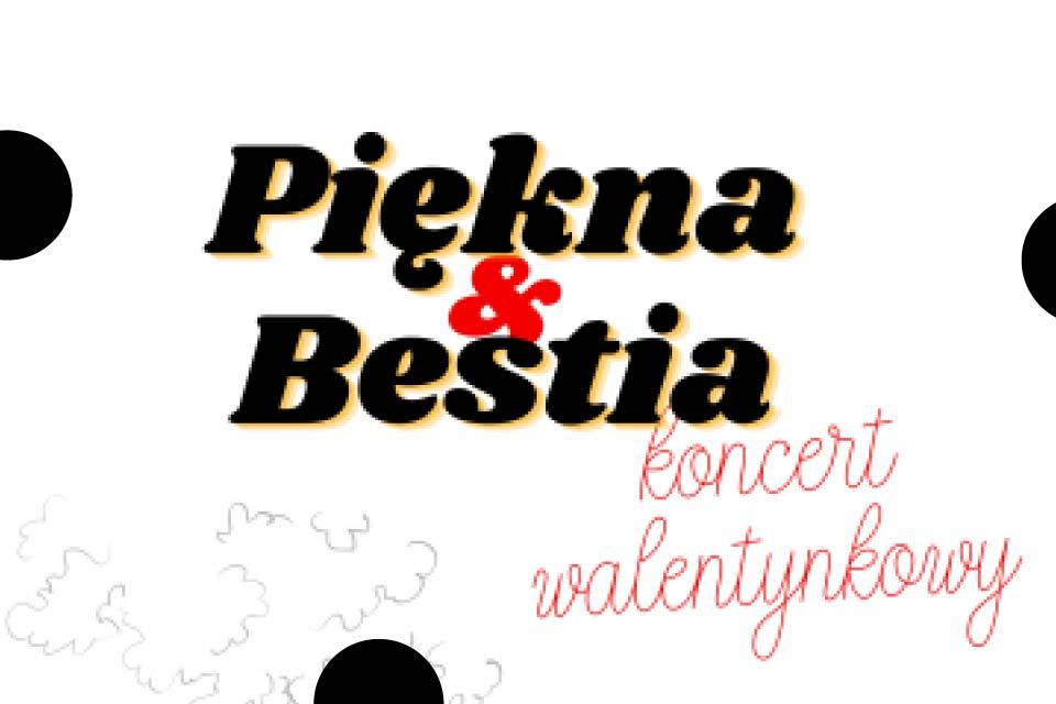 Piękna i Bestia | koncert walentynkowy
