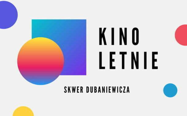 Kino plenerowe na Skwerze im. Henryka Dubaniewicza