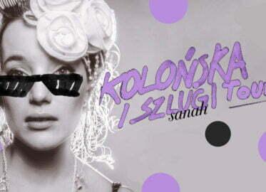 Sanah | koncert - Kolońska i Szlugi Tour