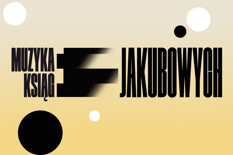 Muzyka Ksiąg Jakubowych | widowisko