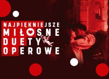 Najpiękniejsze Miłosne Duety Operowe | koncert